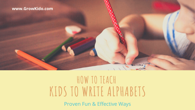 How To Teach A Child To Write Alphabets [9] Proven Fun & Effective Ways
