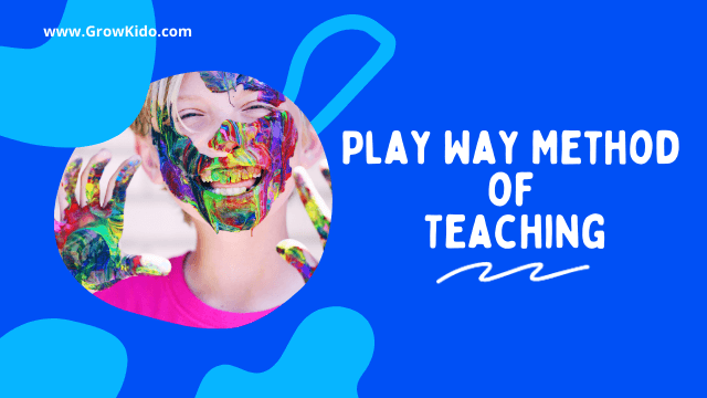 Play Way Method of Teaching | Everything You Need To Know
