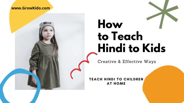 How to Teach Hindi to Kids [13] Creative Ways