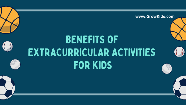 11 Key Benefits of Extracurricular Activities for Kids
