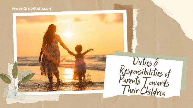11 Important Duties and Responsibilities of Parents Towards Their Children