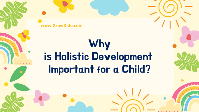 Why is Holistic Development Important for a Child [7 Reasons]