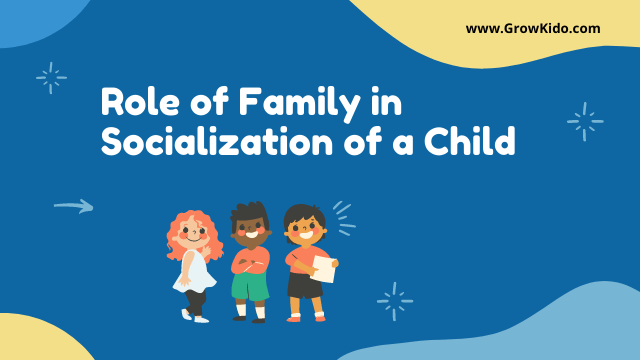 11 Key Role of Family in Socialization of a Child