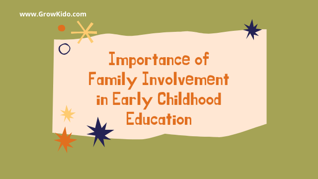 11 Reasons Why Family Involvement in Early Childhood Education is Important