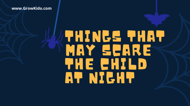 11 Things That May Scare The Child At Night | Know The Solution