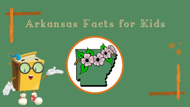 11 Most Interesting Arkansas Facts for Kids [UPDATED Facts]